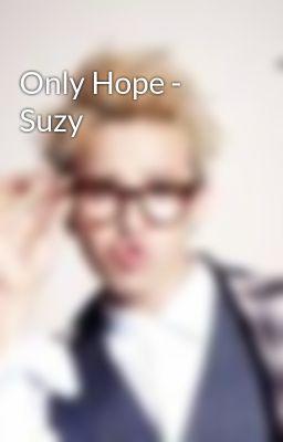 Đọc truyện Only Hope - Suzy