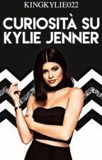 •Curiositá su Kylie Jenner• by Footballaddicted02