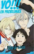 Yo!!! En Problemas [Yuri on ice!!!xTu] by Bird-san