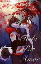 Todo Por Amor (Furry) by StebanWolf