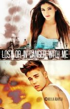 Lost Or In Danger With Me by BellaMassie