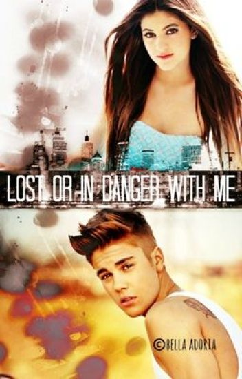 Lost Or In Danger With Me ✔