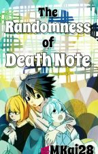 The Randomness of Death Note (Sequel) by AUncreativeUsername