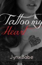 Tattoo My Heart by JynxBabe