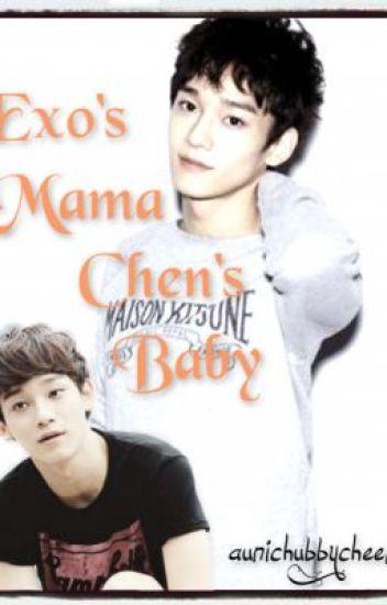 EXO's Mama, Chen's Baby [EXO Chen FanFic]