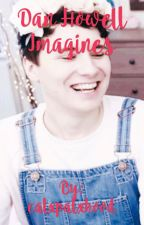 Dan Howell Imagines by calxpalxhood