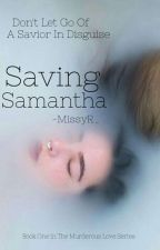 Saving Samantha (#1) by -MissyJ_