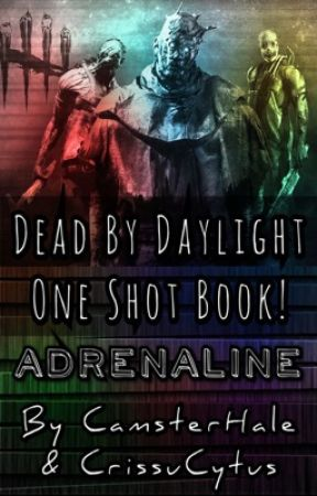 ADRENALINE - Dead By Daylight One Shot Book! - 18  Nea x