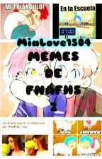 MEMES DE FNAFHS 2 by MiaLove1504