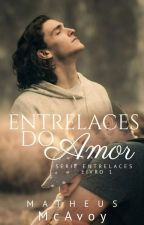 Entrelaces Do Amor (Romance Gay) by MatheusRAssis