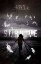 Survive by TriciaDehler