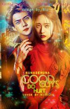 Хорошие парни делают больно  by NunaSehuna