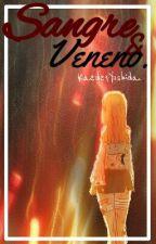 Sangre y Veneno. (2da parte de La Vida de una Asesina.) by Kaede1yoshida