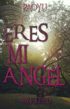 ERES MI ANGEL 😇 by Paoyupa