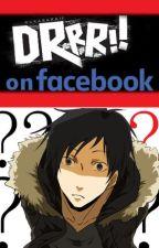 DRRR!! on Facebook ✔ by SukimaYu