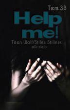 Help Me! 3B |Stiles Stilinski| by DrizleJb