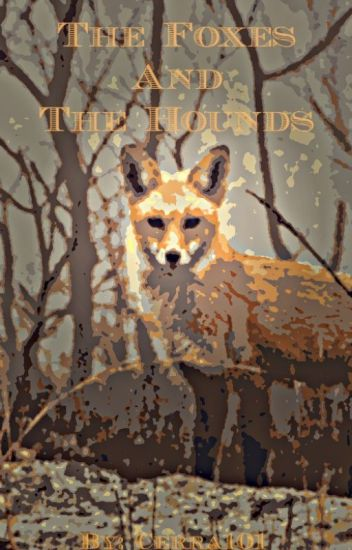 The Foxes and The Hounds (MxM)