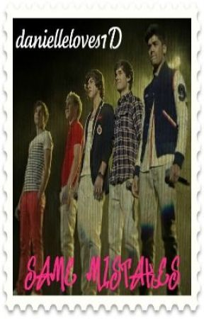 Same Mistakes (One Direction FanFic) *ON HOLD* by danielleloves1D