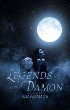 Legends Of Alpha Damon ✔ by snapesmaze