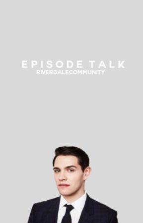 Riverdale | Episode Talk by RiverdaleCommunity