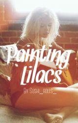 Painting Lilacs by Sushi_rolls_