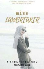 Miss Lawbreaker✔ by mizakecik