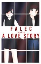 Falec, a Love Story by _Viv_Does_Writing_
