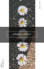 """Predilección a ti (II Temporada """"Incondicional"""") by Mary_Bitch"""