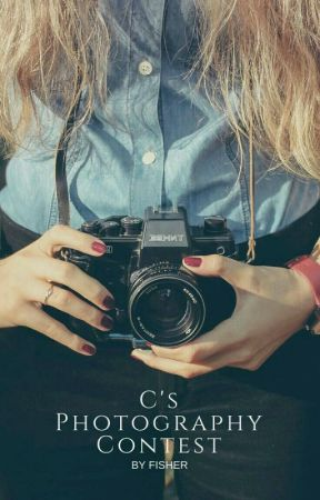C's Photography Contest [OPEN] by Writer_Fisher