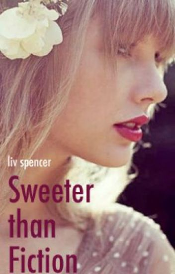 Sweeter than Fiction: A Taylor Swift Fic