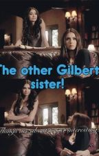 The Other Gilbert Sister (On Hold) by 2000shadowhunter