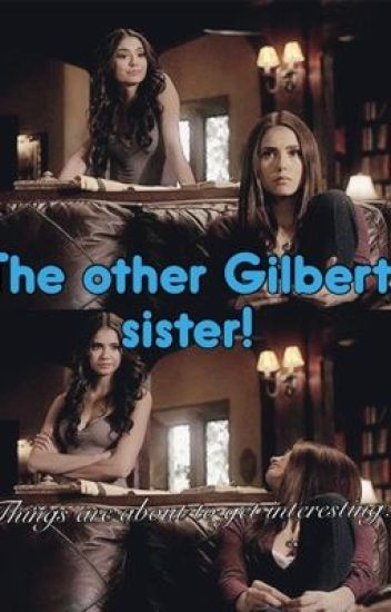 The Other Gilbert Sister (On Hold)