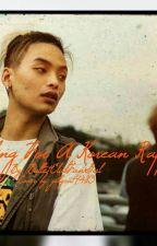 Falling For A Korean Rapper by BulletClubFanGirl