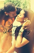 Love In The Fixing by TheRealKWriters