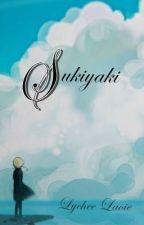 Sukiyaki [One Shot] by lycheelaoie