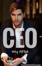 CEO my arse by JustBeOkay2