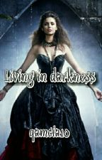 Living in darkness [ English ver. ] by qamcia10