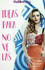 Ideas Para Novelas [Abierto] by FioSilveraUy