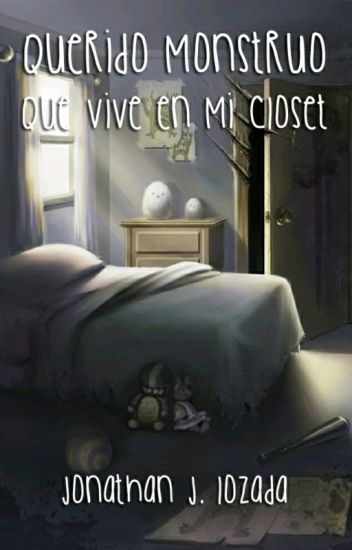 Querido Monstruo Que Vive En Mi Closet