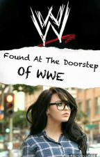 Found At The Doorstep Of WWE by DIVAINTHEMAKING