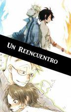 Un Reencuentro by AlondraGonzalez725