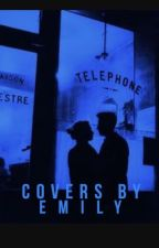 Covers By Emily by arrowedheartss