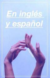 En inglés y español.  by Stargirlmoon