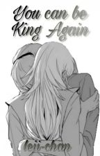 You can be King Again {Leokumi} by leii-chan