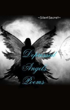 Depressed Angels Poems & Quotes - 1 Death, Now 2 - Wattpad