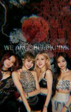 We Are : Blackpink by Shjwxx_