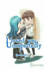 I Loved You,  Unexpectedly (Completed)  by scarleighf