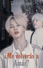 Me Volveras A Amar [Yoonmin]  by FuckinShipper