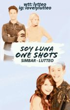 SOY LUNA ONE SHOTS 🌹 by lvtteo