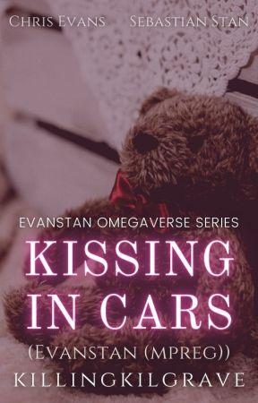 Kissing In Cars || Evanstan (mpreg) by -hawkwing